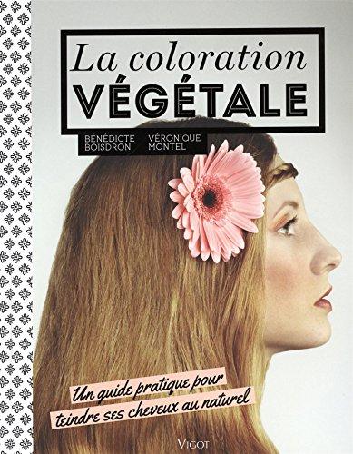 La coloration végétale: Un guide pratique pour teindre ses cheveux au naturel