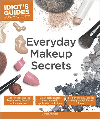 Everyday Makeup Secrets: Tips for Choosing the Best Makeup for Your Unique Features (Idiot's Guides) (English Edition)
