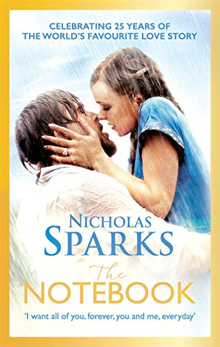 The Notebook: The love story to end all love stories: Can you ever escape your past? (Calhoun Family Saga)