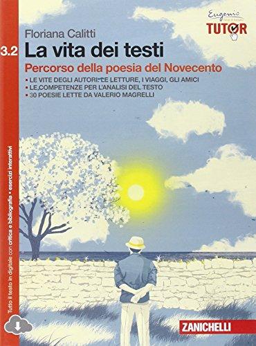 La vita dei testi. Percorso della poesia del Novecento-Percorso della narrativa del Novecento. Per le Scuole superiori. Con espansione online (Vol. 3/2)