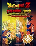 Dragon Ball Z Coloring Book for Kids and Adults - The best 50 high-quality Illustrations