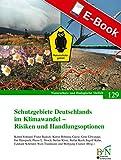 Schutzgebiete Deutschlands im Klimawandel - Risiken und Handlungsoptionen: Naturschutz und Biologische Vielfalt Heft 129 (NaBiV Heft) (German Edition)