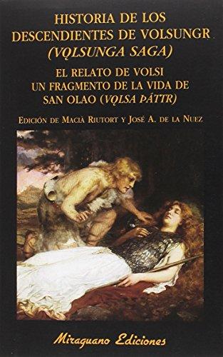 Historia de los descendientes de Volsungr (Volsunga Saga). Relato de Volsi. Unfragmento de la vida de San Olao (Volsa Páttir) (Libros de los Malos Tiempos)