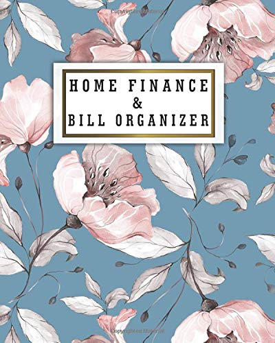 Home Finance & Bill Organizer: Simple Bill Payments Planner & Organizer - Trendy Money Debt Tracker Logbook - Financial Planning Budget Notebook & Journal - Adorable Watercolor Floral Cover
