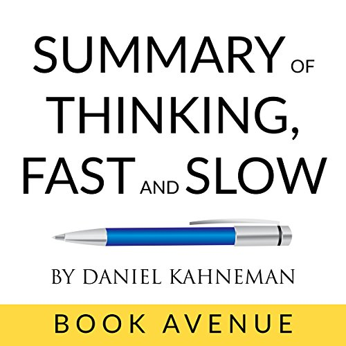 Summary of Thinking, Fast and Slow by Daniel Kahneman                   By:                                                                                                                                 Book Avenue                               Narrated by:                                                                                                                                 Cathi Colas                      Length: 1 hr and 13 mins     20 ratings     Overall 3.7