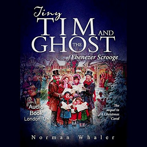 Tiny Tim and the Ghost of Ebenezer Scrooge audiobook cover art