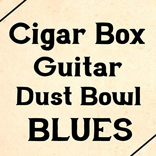 Cigar Box Guitar Dust Bowl Blues