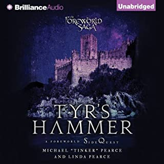 Tyr's Hammer     A Foreworld SideQuest (The Foreworld Saga)              By:                                                                                                                                 Michael