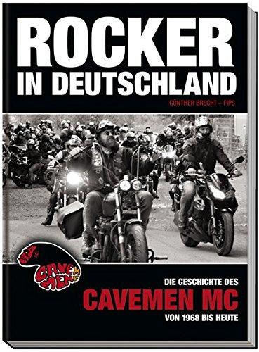 Rocker in Deutschland – Cavemen MC: Die Geschichte des Cavemen MC von 1968 bis heute
