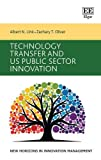 Technology Transfer and US Public Sector Innovation (New Horizons in Innovation Management)