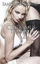 Orgasmusträume 2 - Erotischer Dialog [Edition Edelste Erotik]
