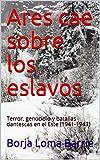 Ares cae sobre los eslavos: Terror, genocidio y batallas dantescas en el Este (1941-1943)