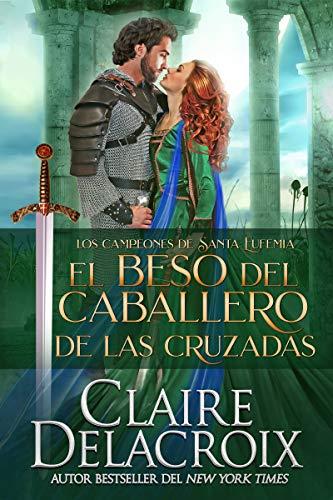 El beso del caballero de las Cruzadas de Claire Delacroix