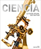 Ciencia: La guía visual definitiva (Gran formato)