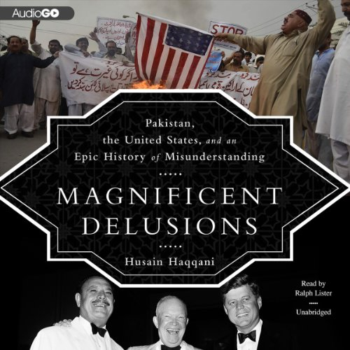 Magnificent Delusions Audiobook By Husain Haqqani cover art