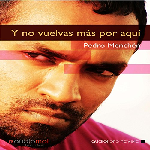 Y no vuelvas más por aquí [And Do Not Come Back Here] audiobook cover art
