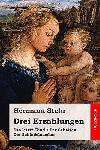 Drei Erzählungen: Das letzte Kind / Der Schatten / Der Schindelmacher