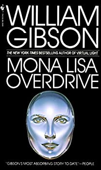 Mona Lisa Overdrive  A Novel  Sprawl Trilogy Book 3