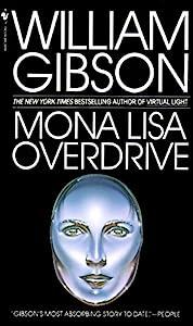 Mona Lisa Overdrive: A Novel (Sprawl Trilogy Book 3)