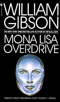 Mona Lisa Overdrive: A Novel (Sprawl Trilogy Book 3) by [William Gibson]