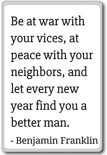 Wees in oorlog met je ondeugden, in vrede met - Benjamin Franklin citeert koelkastmagneet