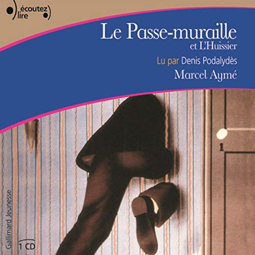 Le passe-muraille / L'huissier audiobook cover art