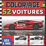 COLORIAGE 52 voitures - Livre de coloriage de voitures motos et avions: Livre pour enfants de 5 ans et plus, mais aussi pour adultes | livre de coloriage