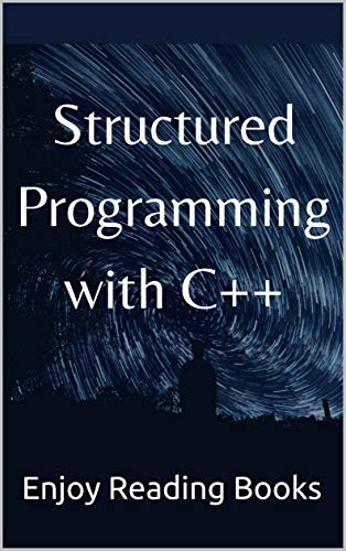 Structured Programming with C++ (English Edition)