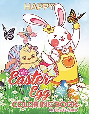 Happy Easter Egg Coloring Book for Kids Ages 5 and Up: Easter Bunny, Happy Easter and Easter Egg Hunt
