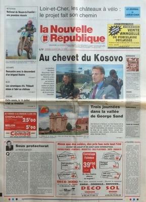 NOUVELLE REPUBLIQUE [No 16637] du 16/07/1999 - SOUS PROTECTORAT PAR GUENERON - AU CHEVET DU KOSOVO - 3 JOURNEES DANS LA VALLEE DE GEORGES SAND - LES CHATEAUX A VELO - BLOIS / LES CERAMIQUES DE THIBAULT MISES A L'ABRI AU CHATEAU DE BLOIS -