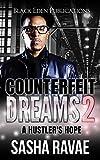 Counterfeit Dreams 2: A Hustler's Hope