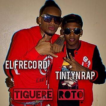 Tiguere Roto (feat. Tintyn Rap)