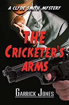 [Garrick Jones]のThe Cricketer's Arms: A Clyde Smith Mystery (English Edition)