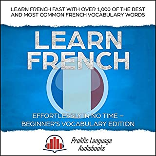 Learn French Effortlessly in No Time: Beginner's Vocabulary Edition cover art