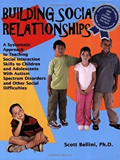 Building Social Relationships: A Systematic Approach to Teaching Social Interaction Skills to Children and Adolescents with Autism Spectrum Disorders and Other Social Difficulties by Scott Bellini published by Autism Asperger Publishing Company (2006)