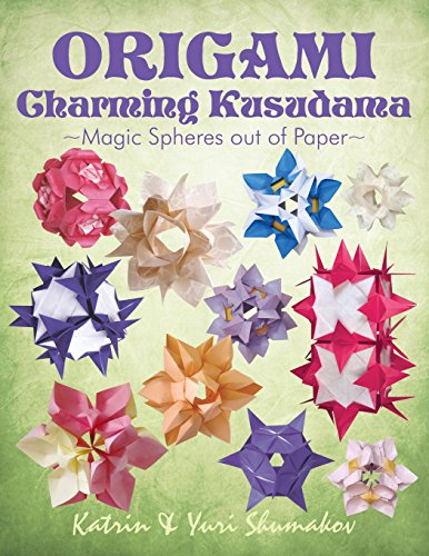 Origami Charming Kusudama: Magic Spheres out of Paper (Origami Decor, Band 1)