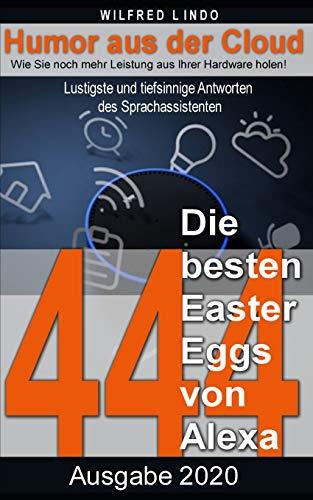 Die 444 besten Easter Eggs von Alexa: Lustigste und tiefsinnige Antworten des Sprachassistenten – Humor aus der Cloud: 2