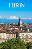 Turin: Turin travel notebook journal, 100 pages, contains expressions and proverbs in Italian, a perfect Italy gift or to write your own Turin travel guide.