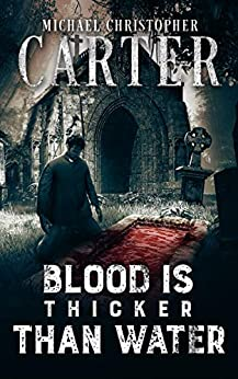 Blood is Thicker Than Water (Paranormal Tales from Wales) by [Michael Christopher Carter]