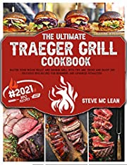 TRAEGER GRILL COOKBOOK: #2021 Master your Wood Pellet and Smoker Grill with Tips and Tricks and Enjoy 300 Delicious BBQ Recipes for Beginners and Advanced Pitmasters.