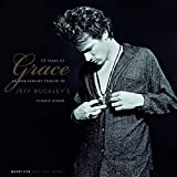 Cyr, M: 25 Years Of Grace: An Anniversary Tribute to Jeff Buckley's Classic Album
