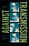 Against Transmission: Media Philosophy and the Engineering of Time - Dr Timothy Barker