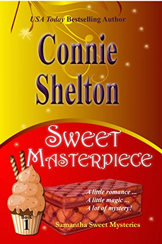 Sweet Masterpiece: A Sweet's Sweets Bakery Mystery (Samantha Sweet Mysteries Book 1) (English Edition)
