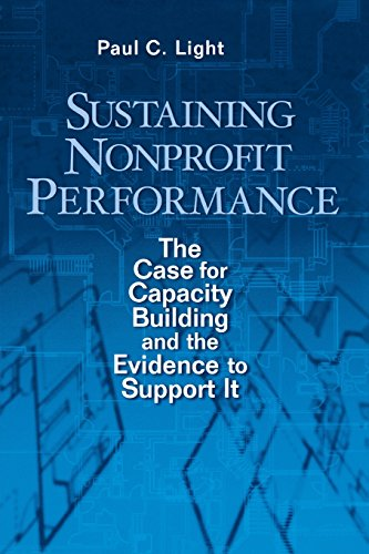 Sustaining Nonprofit Performance: The Case for Capacity Building and the Evidence to Support It