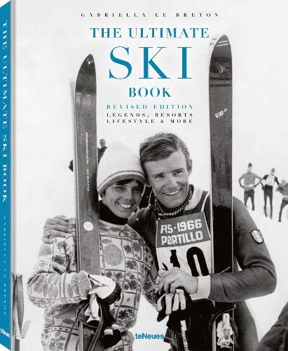 The Ultimate Ski Book, Revised Edition: Legends, Resorts, Lifestyle & More (Photography)