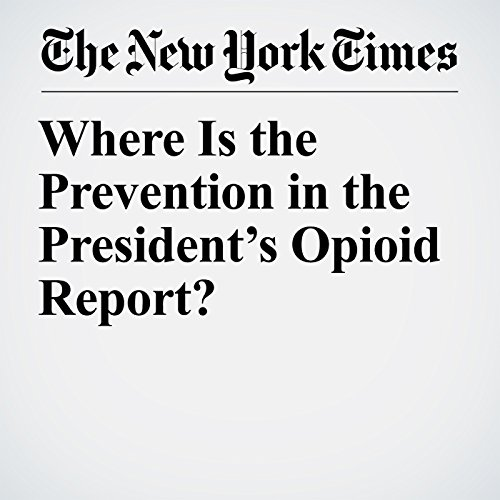Where Is the Prevention in the President's Opioid Report? copertina