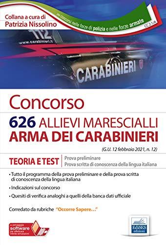 Concorso 626 allievi marescialli Carabinieri. Teoria e test per la prova preliminare e prova di conoscenza della lingua italiana. Con espansione online. Con software di simulazione