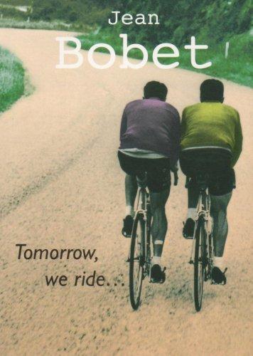 Bobet, J: Tomorrow, We Ride