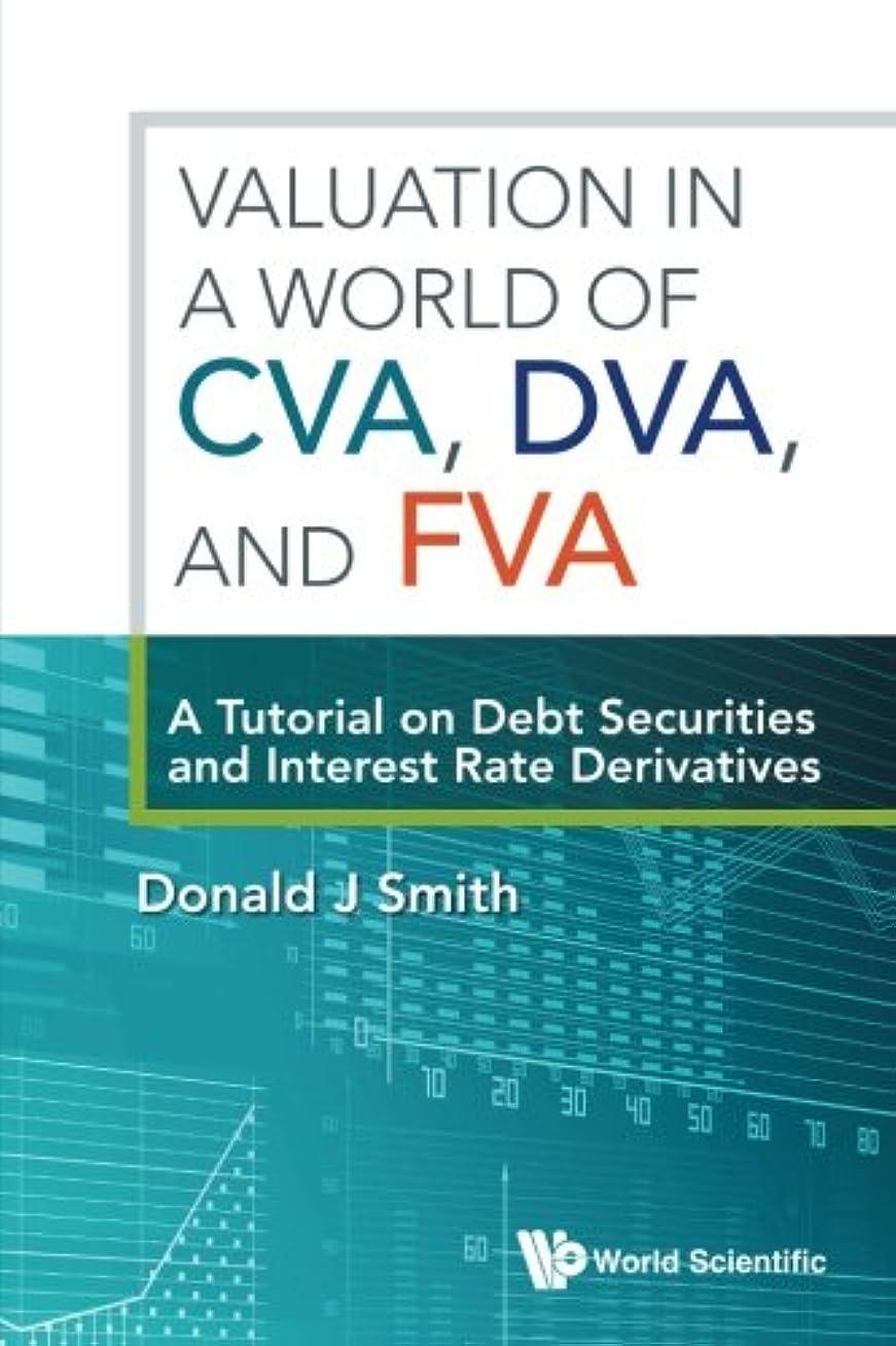 挑発する付添人フェデレーションValuation in a World of CVA, DVA, and FVA: A Tutorial on Debt Securities and Interest Rate Derivatives