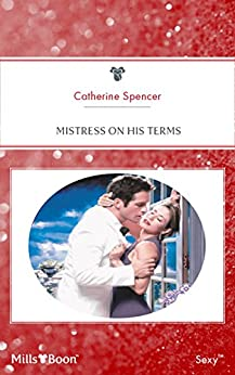 Mistress On His Terms by [Catherine Spencer]